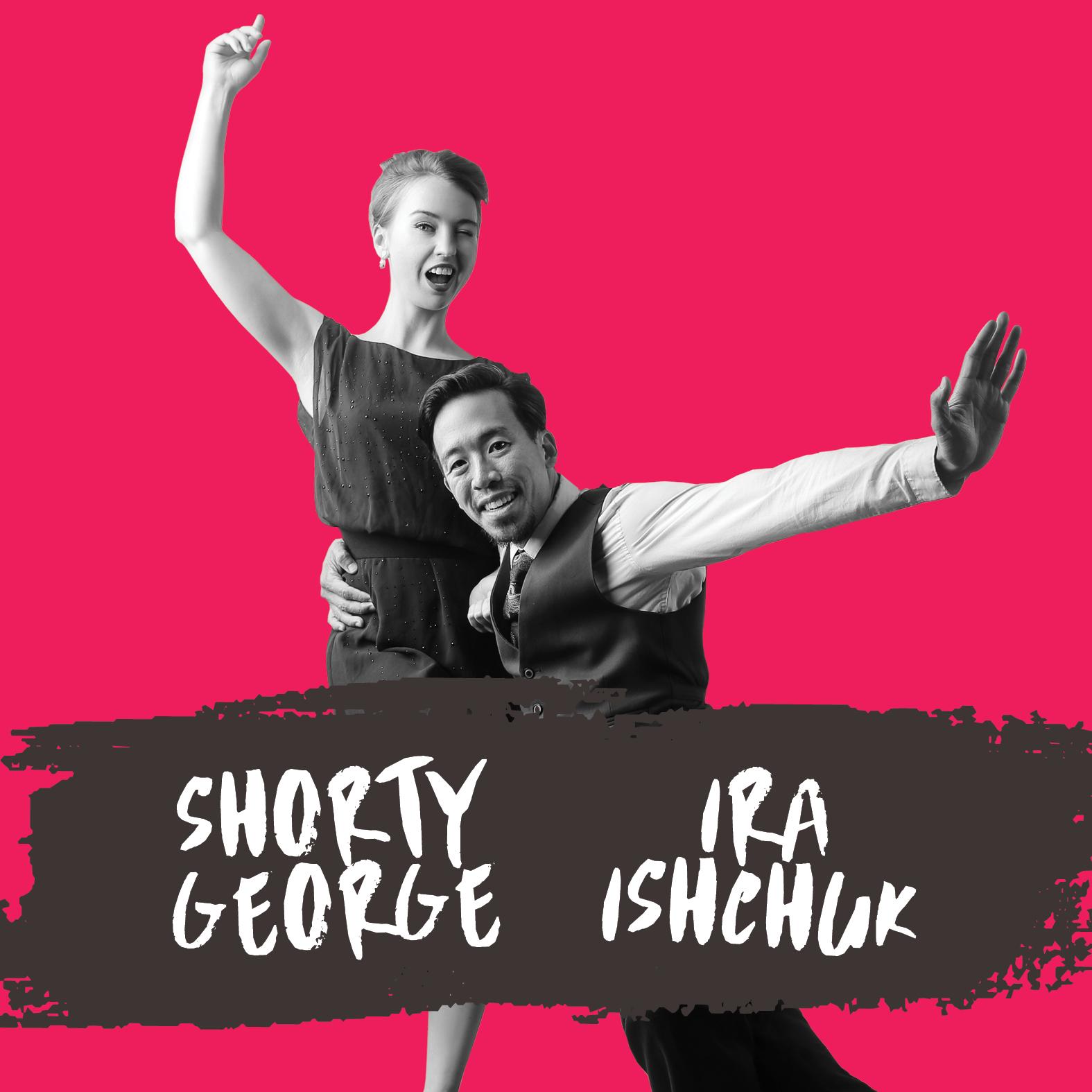 Shorty George & Ira Ishchuk